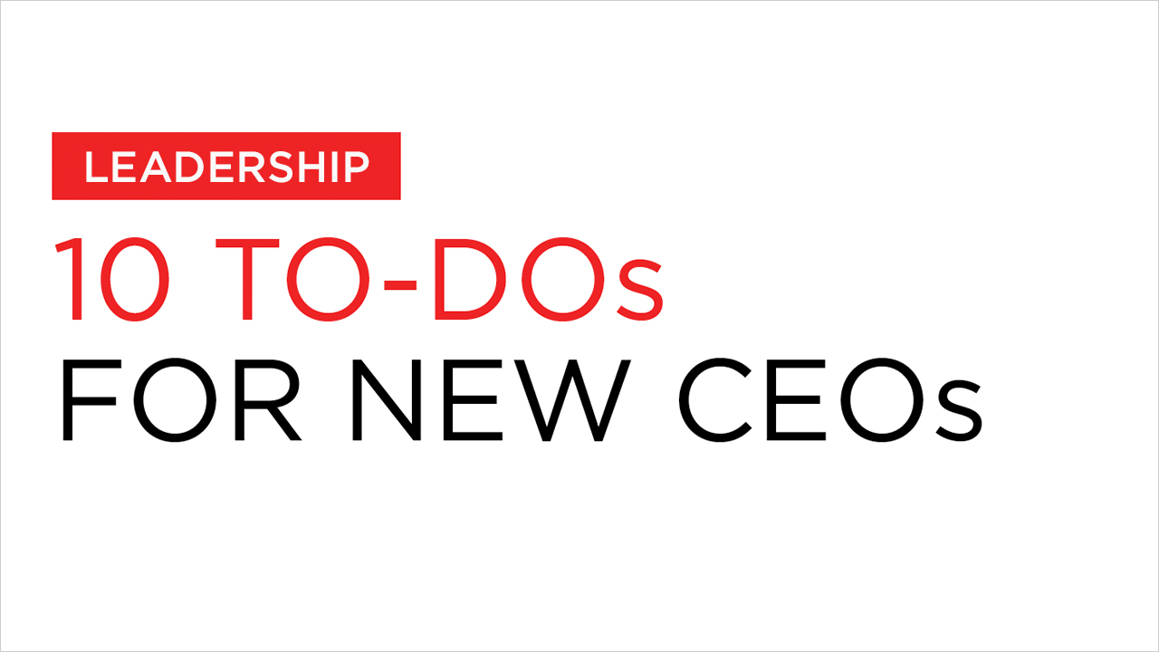 Corporate Board Member Magazine 2Q 2016 / 10 TO-DOs FOR NEW CEOs