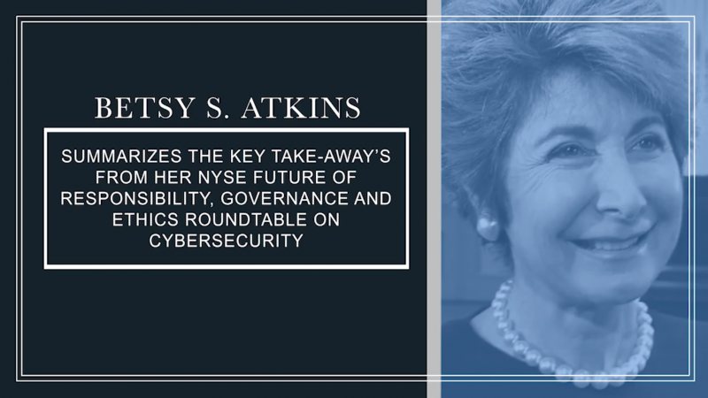 VIDEO:  Betsy Atkins summarizes the key take-away's from her NYSE FORGE Roundtable on Cybersecurity